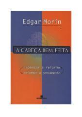 Edgar Morin - A Cabeça Bem-Feita.pdf