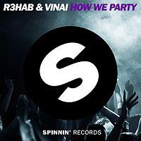 How We Party (Original Mix)-R3HAB & VINAI.mp3