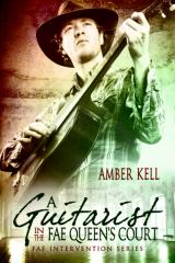Amber Kell - A Guitarist In The Fae Queens Court.pdf