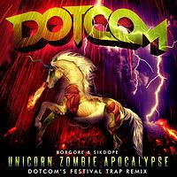 Unicorn Zombie Apocalypse (Dotcoms Festival Trap Remix).mp3