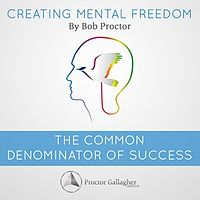 12 Creating Mental Freedom Series - The Common Denominator of Success.mp3