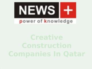 Creative Construction Companies In Qatar.pptx
