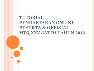tutorial pendaftaran online mtq xxv jatim 2013.pdf