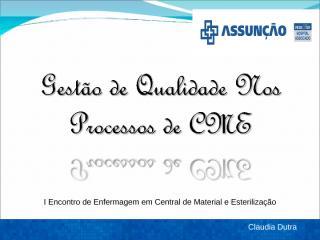 Gestão de Qualidade nos Processos de CME.ppt