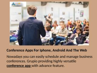 Conference Apps For Iphone, Android And The Web.pptx