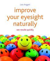 Improve naturally your eyesight, Leo Angart.pdf