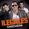 Ilegales - CHUCUCHA.mp3
