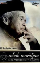 Mbah Maridjan- sang presiden Gunung Merapi Oleh F. X. Rudi Gunawan.pdf