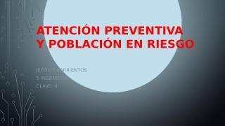 Atención Preventiva y Población en Riesgo.pptx