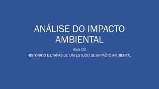 ANÁLISE DO IMPACTO AMBIENTAL Aula 02.pdf